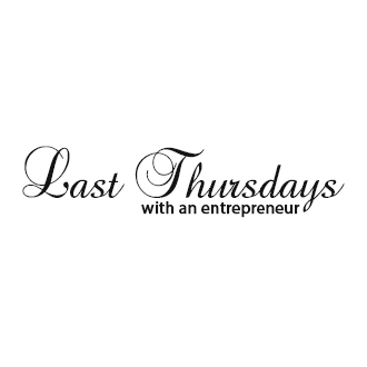Last Thursdays with an Entrepreneur